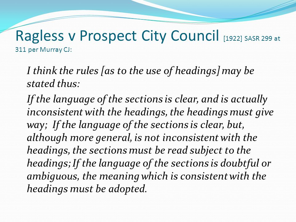 Ragless v Prospect City Council [1922] SASR 299 at 311 per Murray CJ: